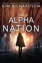 The Alpha Nation ebook by Kim Richardson