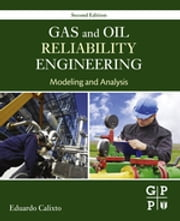 Gas and Oil Reliability Engineering - Modeling and Analysis ebook by Eduardo Calixto