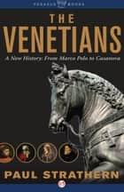 The Venetians ebook by Paul Strathern