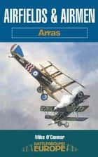 Airfields & Airmen - Arras ebook by Mike O'Connor