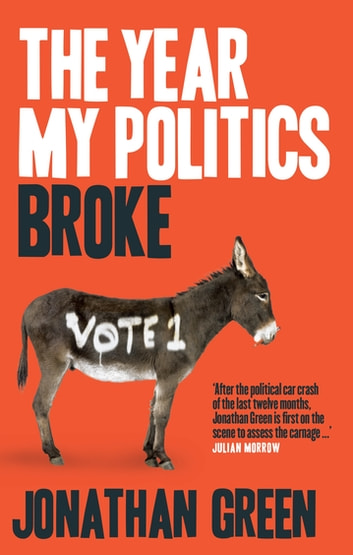 The Year My Politics Broke ebook by Jonathan Green
