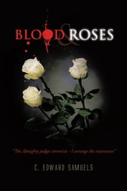 Blood & Roses ebook by C. Edward Samuels