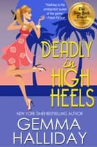 Deadly in High Heels (High Heels Mysteries #9) ebook by