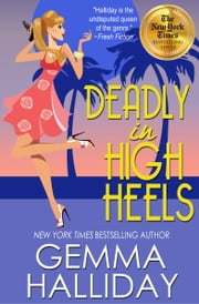 Deadly in High Heels (High Heels Mysteries #9) ebook by Gemma Halliday