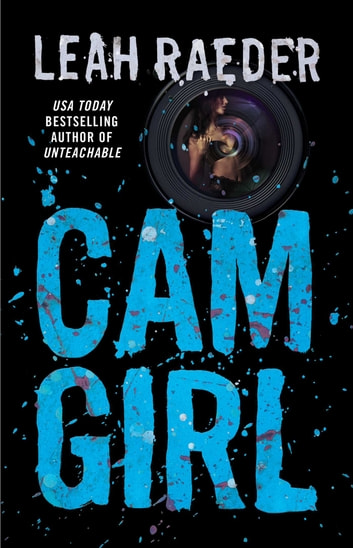 Cam Girl ebook by Leah Raeder