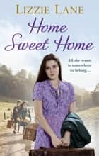 Home Sweet Home ebook by Lizzie Lane