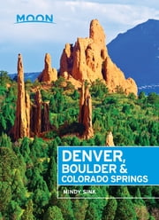 Moon Denver, Boulder & Colorado Springs ebook by Mindy Sink