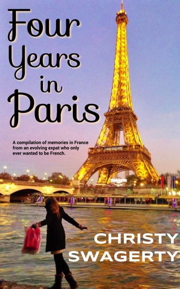 Four Years in Paris ebook by Christy Swagerty