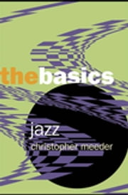 Jazz: the Basics ebook by Christopher Meeder