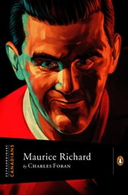 Extraordinary Canadians: Maurice Richard ebook by Charles Foran
