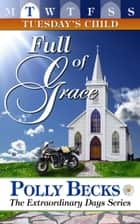 Tuesday's Child: Full of Grace ebook by Polly Becks