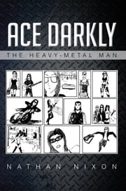 ACE DARKLY - THE HEAVY-METAL MAN ebook by Nathan Nixon