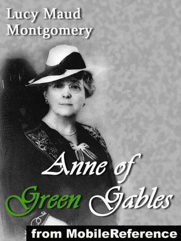 Anne Of Green Gables (Mobi Classics) ebook by Lucy Maud Montgomery