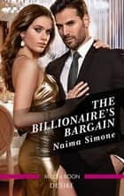 The Billionaire's Bargain ebook by Naima Simone