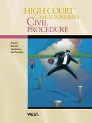 High Court Case Summaries on Civil Procedure, Keyed to Marcus, 5th ebook by Publishers Editorial Staff