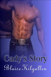 Cady's Story ebook by Blaise Kilgallen