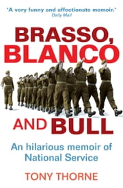 Brasso, Blanco and Bull ebook by Tony Thorne