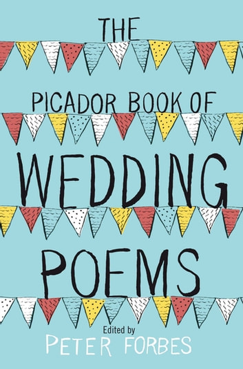 The Picador Book of Wedding Poems ebook by Peter Forbes