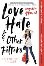 Love, Hate and Other Filters 電子書 by Samira Ahmed