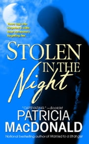 Stolen in the Night - A Novel ebook by Patricia MacDonald