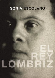 El rey lombriz ebook by Sonia Escolano