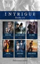 Intrigue Box Set 1-6/Witness Protection Widow/Missing in the Mountains/Disruptive Force/Conflicting Evidence/The Final Secret/Her As ebook by