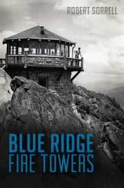 Blue Ridge Fire Towers ebook by Robert Sorrell