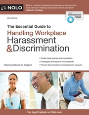 Essential Guide to Handling Workplace Harassment & Discrimination, The ebook by Deborah C. England, Attorney