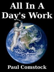 All In A Day's Work ebook by Paul Comstock