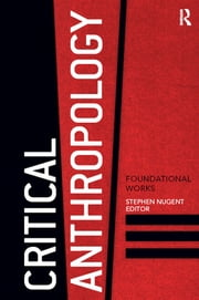 Critical Anthropology - Foundational Works ebook by