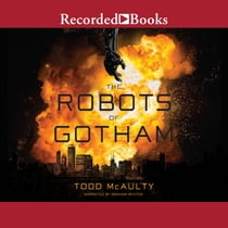 The Robots of Gotham audiobook by Todd McAulty, Graham Winton