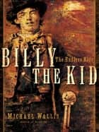 Billy the Kid: The Endless Ride ekitaplar by Michael Wallis