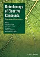 Biotechnology of Bioactive Compounds - Sources and Applications ebook by Vijai Kumar Gupta, Maria G. Tuohy, Anthonia O'Donovan,...