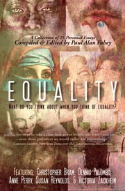 Equality - What Do You Think About When You Think of Equality? ebook by Paul Alan Fahey, Susan Reynolds, Victoria Zackheim