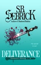 Deliverance - His secret is out. ebook by S. B. Sebrick