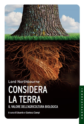 Considera la terra - Il valore dell'agricoltura biologica ebook by Lord Northbourne