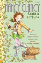 Fancy Nancy: Nancy Clancy Seeks a Fortune ebook by Jane O'Connor, Robin Preiss Glasser, Carolyn Bracken
