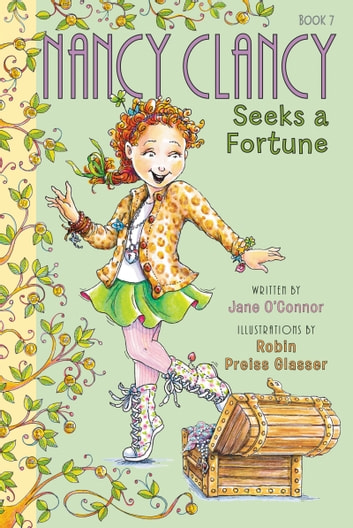 Fancy Nancy Nancy Clancy Seeks A Fortune Ebook By Jane O Connor Rakuten Kobo
