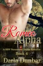 Romeo Alpha - Book 4 ebook by Darla Dunbar