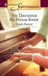 The Daughter He Never Knew ebook by Linda Barrett
