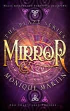 Mirror - The Blaze Series, Book 2 eBook by Monique Martin
