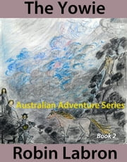 The Yowie - Australian Adventure Series, #2 ebook by robin labron