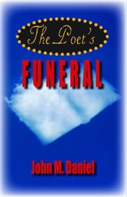 The Poet's Funeral ebook by Daniel,John M.
