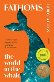 Fathoms - the world in the whale ebook by Rebecca Giggs