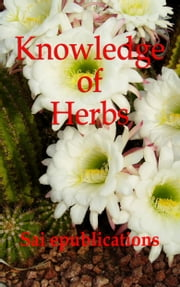 Knowledge of Herbs ebook by Sai ePublications