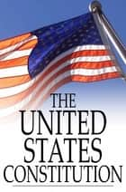 The United States Constitution ebook by Founding Fathers