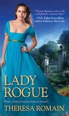 Lady Rogue ebook by Theresa Romain