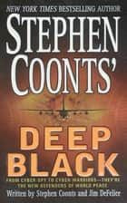 Stephen Coonts' Deep Black ebook by Stephen Coonts, Jim DeFelice