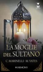 La moglie del sultano - Harmony My Dream ebook by Carol Marinelli, Maisey Yates