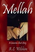 Mellah ebook by A.S. Wilshire